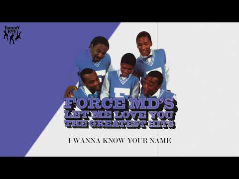 Force MD's - I Wanna Know Your Name