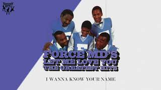 Force M.D.'s - I Wanna Know Your Name