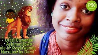Utazi Ubwenge Ashima Ubwe : Folk Tale in Kinyarwanda