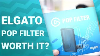 Elgato Pop Filter Unboxing & Review - Worth Buying?