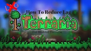How To Reduce Lag In Modded Terraria!