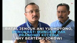 Batal Jenguk Ani Yudhoyono, Demokrat: Mungkin Pak Prabowo Kecewa AHY Bertemu Jokowi