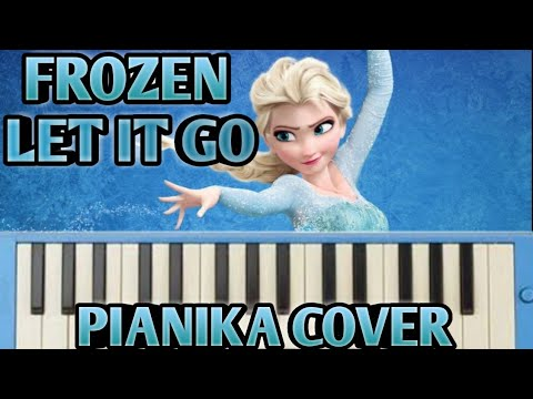 FROZEN-LET IT GO (MELODICA/PIANIKA COVER)