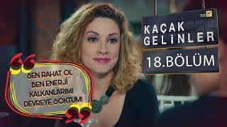 Kaçak Gelinler 18 Bölüm - Almila'nın kıskançlığı!
