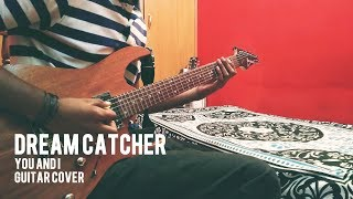 Dreamcatcher (드림캐쳐) : You and I - Guitar Cover