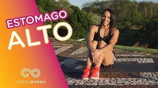 Treino para diminuir ESTOMAGO ALTO - Carol Borba