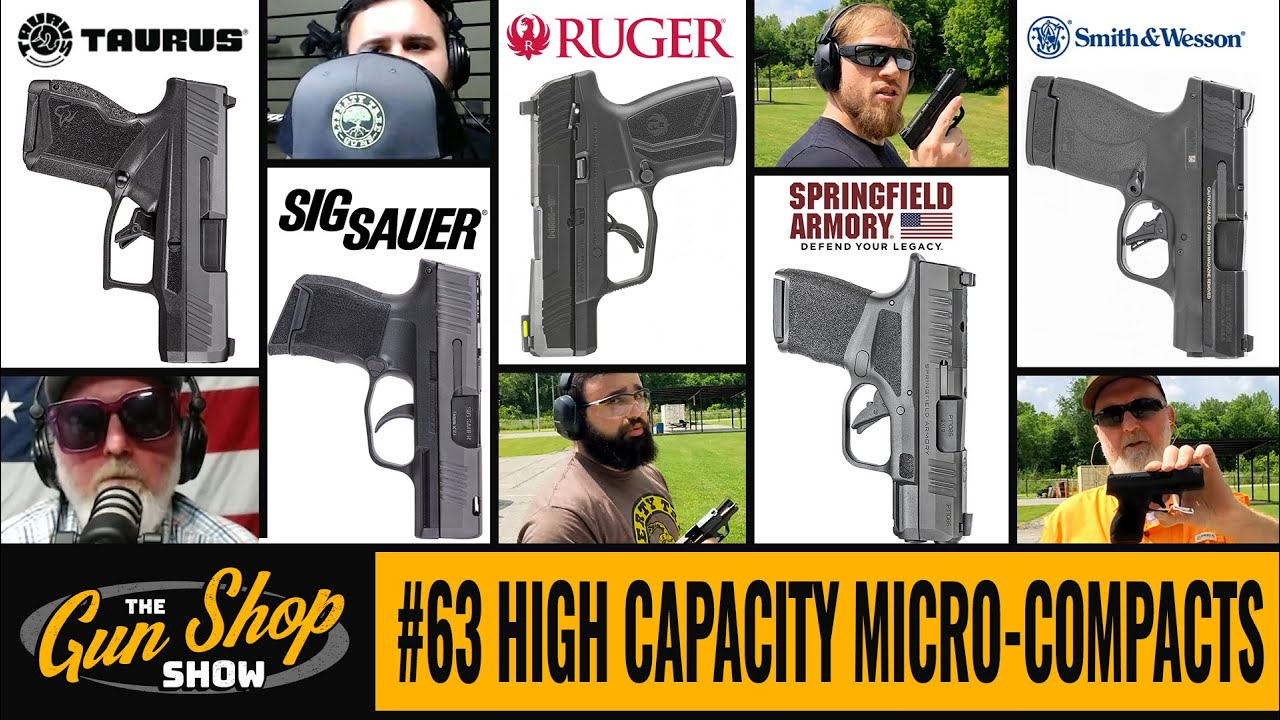 The Gun Shop Show #63 High Capacity Micro-Compacts