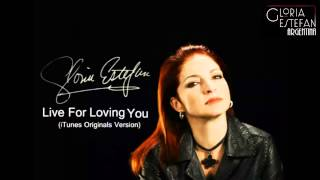 "Gloria Estefan ""Live For Loving You"" (iTunes Originals Version) (Audio)"
