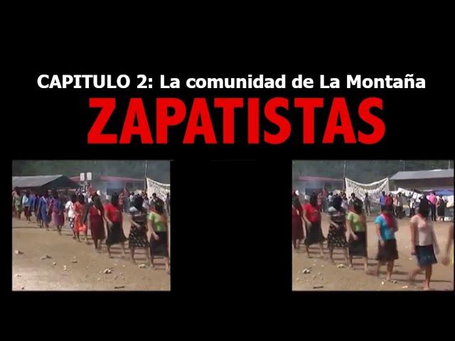 Zapatistas. Capítulo 2: La comunidad de La Montaña