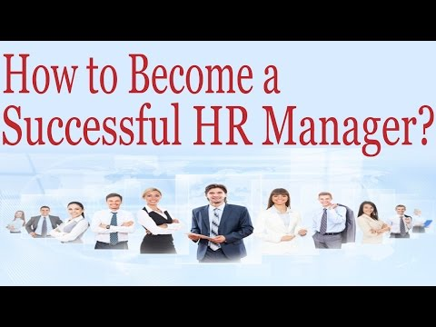 How to Become a Successful HR Manager?