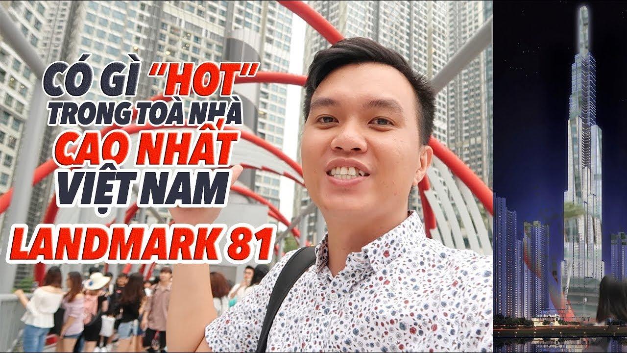 Bill Balo – Landmark 81: Có gì hot trong toà nhà cao nhất Việt Nam (The tallest building in Vietnam)