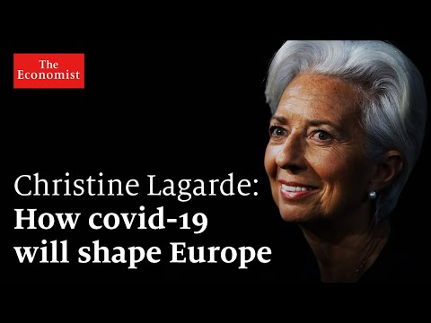 Christine Lagarde: How covid-19 will scar Europe | The Economist