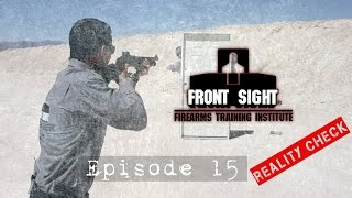 Front Sight Reality Check Episode 15 | Firearms Training Tips | Handgun Video Training