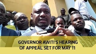 Governor Awiti's hearing of appeal set for May 11 thumbnail