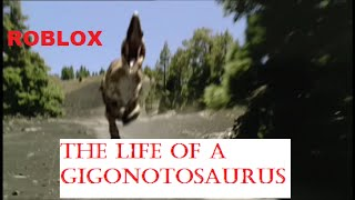 The Life of A Giganotosaurus| ROBLOX Movie