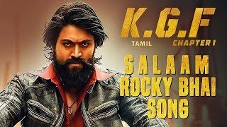 Salaam Rocky Bhai Song with Lyrics | KGF Chapter 1 Tamil Movie | Yash, Srinidhi Shetty