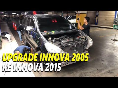 PROSES UPGRADE INNOVA 2005 KE INNOVA 2015 (LIVE)