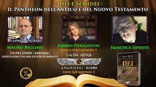 Dei e Semidei - Mauro Biglino, Francesco Esposito. Conduce, Sabrina Pieragostini