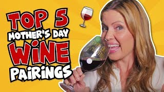 Top 5 Mother's Dąy Wine Pairings
