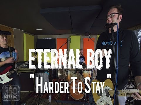 "Eternal Boy - ""Harder to Stay"" Live! from The Rock Room"