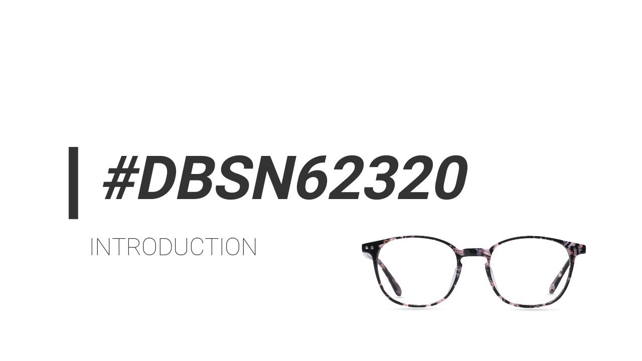 8fec5fdc35 Glasses introduction  DBSN62320