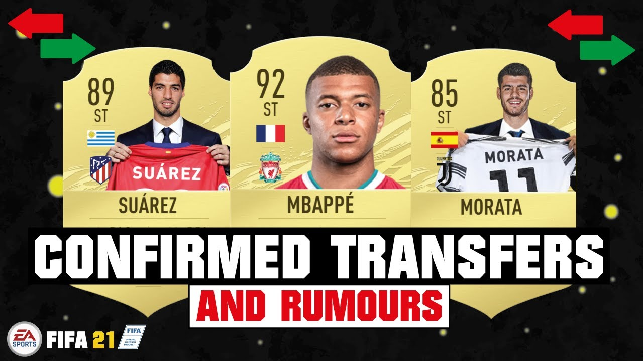 FIFA 21 | NEW CONFIRMED TRANSFERS & RUMOURS 😱🔥| FT. MBAPPE, SUAREZ, MORATA... etc