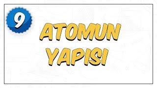 9. Sınıf | Atomun Yapısı