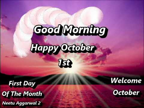 Good Morning Happy October 1st Welcome October Youtube
