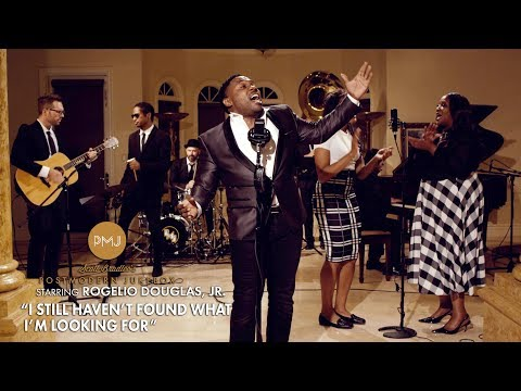 I Still Haven't Found What I'm Looking For - U2 (Gospel Soul Cover) ft. Rogelio Douglas, Jr.