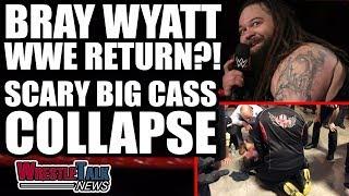 SCARY Big Cass Collapse At Wrestling Show, Bray Wyatt & Matt Hardy WWE RETURN?! | WrestleTalk News