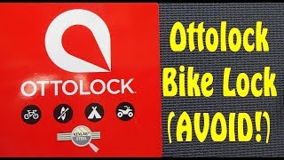 (1272) Review: Ottolock Bike Lock (Avoid!)