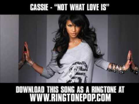 Cassie - Not What Love Is [ New Video + Download ]