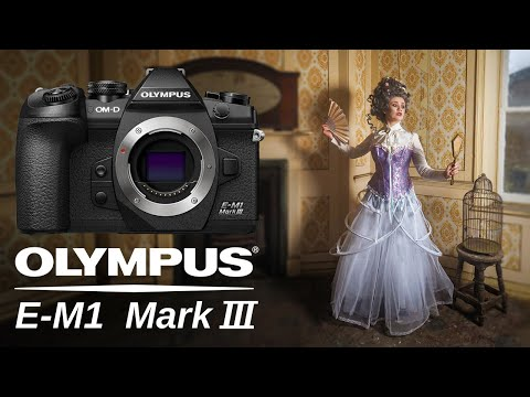 Olympus OM-D E-M1 Mark III | Hands On with Gavin Hoey