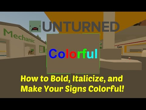Unturned How To Customize Your Signs Colorful! (Bold and Italicized Also!)