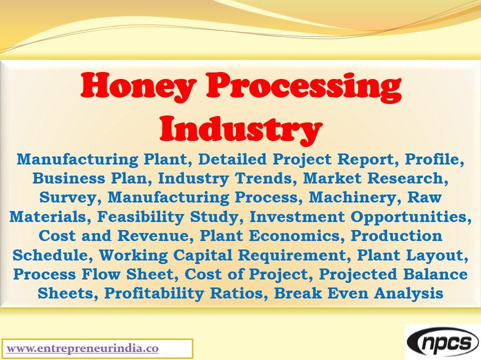 Honey Processing Industry - Manufacturing Plant, Detailed Project - manufacturing project report