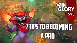 7 TIPS TO BECOMING A PRO! Vainglory 5v5 GUIDE