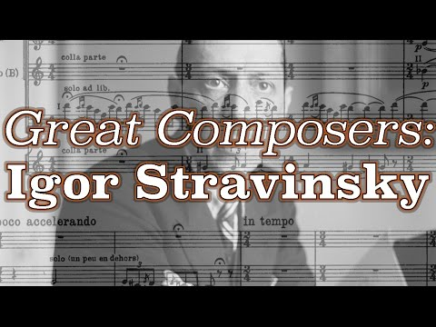 Great Composers: Igor Stravinsky