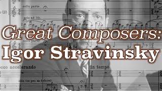 Great Composers: Igor Stravinsky