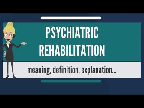 what-is-psychiatric-rehabilitation?-what-does-psychiatric-rehabilitation-mean?