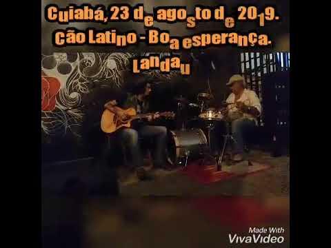 Landau - I Don't Want To Talk About It (Cão Latino) Cuiabá MT