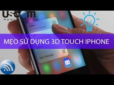 Mẹo sử dụng tính năng 3D Touch trên iPhone 6s 6s plus 7 và 7 plus