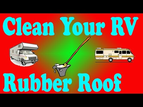How to Clean Your RV Rubber Roof