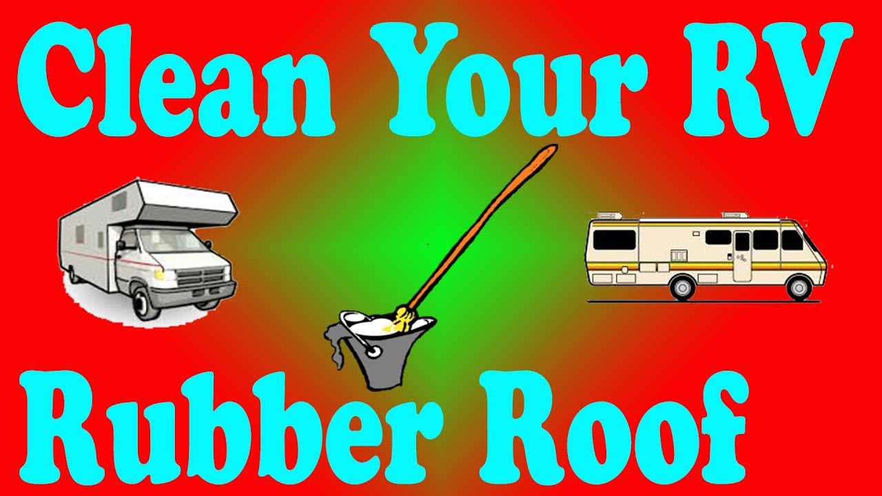 How To Clean Your RV Rubber Roof   YouTube