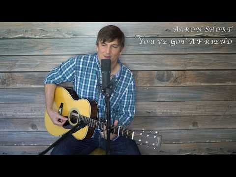 You've Got A Friend - James Taylor (Cover by Aaron Short)