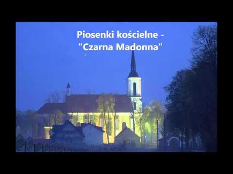 Piosenki religijne - Czarna Madonna - Tekst - Chwyty