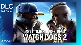 Watch Dogs 2: No Compromise DLC Full Game [1080p HD PS4 Pro] - No Commentary