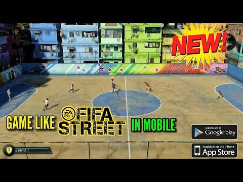 FIFA STREET IN Mobile? New Extreme Football Android/Ios Gameplay