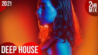 ♫ Deep House Essentials 2021 (2-Hour Mix) ᴴᴰ
