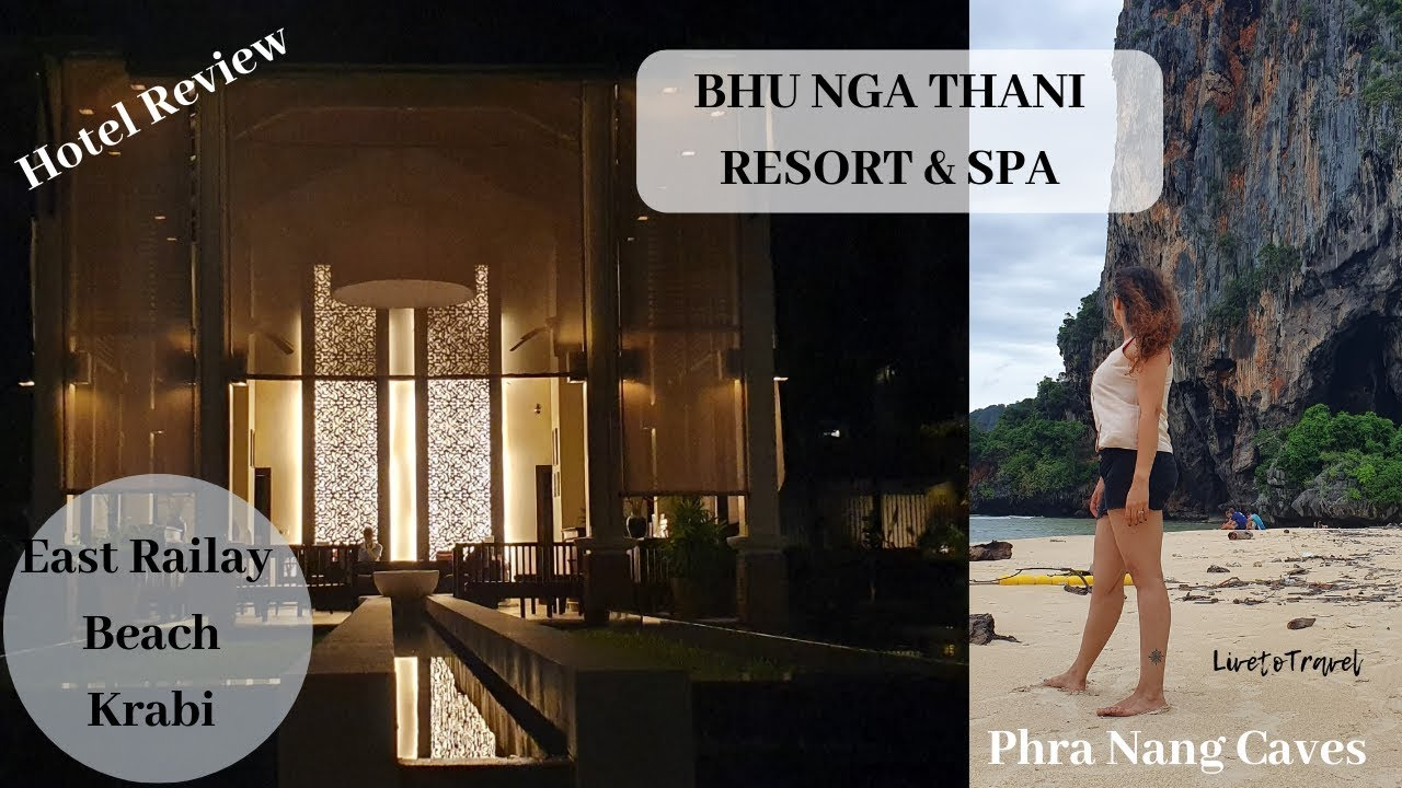 HOTEL REVIEW - BHU NGA THANI RESORT & SPA - RAILAY BEACH, KRABI