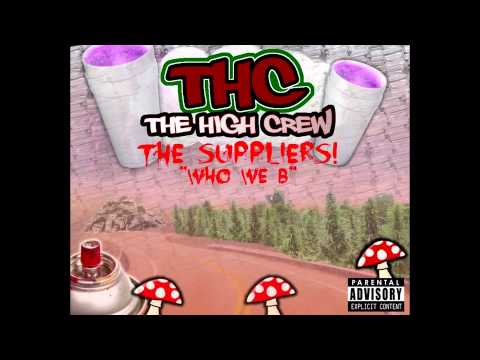 The High Crew Presents - The Suppliers Who We B [The Real THC] Mixtape (FREE NASTY EDITION!!!)
